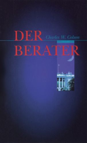 Der Berater (v. Charles W. Colson)