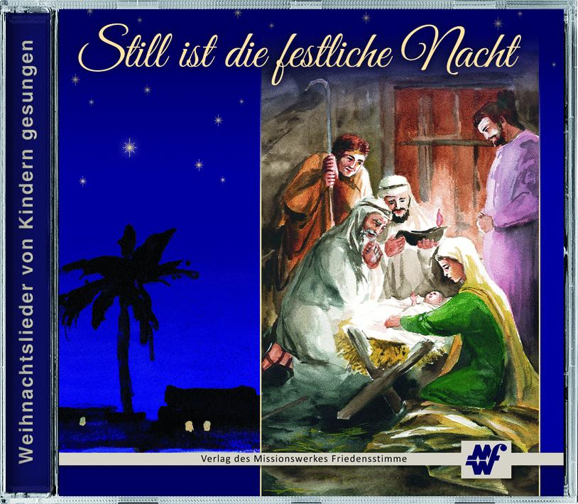 Weihnachtslieder Cd.Still Ist Die Festliche Nacht 21 Weihnachtslieder Von Kindern Gesungen Cd